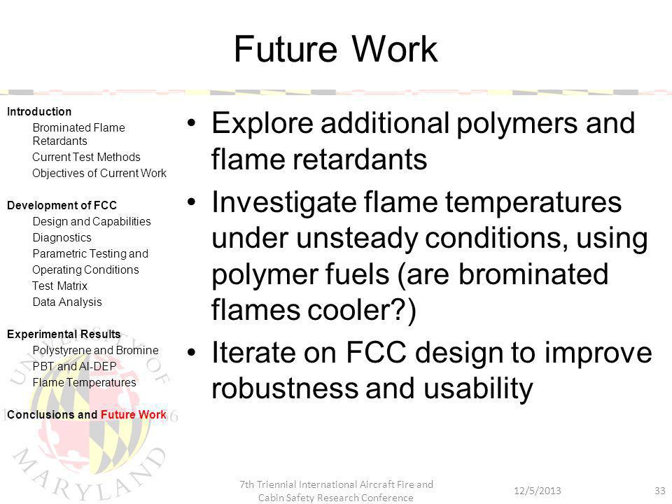 Future Work Explore additional polymers and flame retardants Investigate flame temperatures under unsteady conditions, using polymer fuels (are bromin