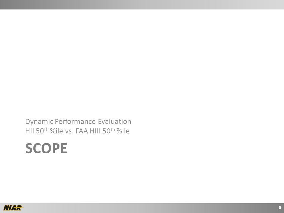 SCOPE Dynamic Performance Evaluation HII 50 th %ile vs. FAA HIII 50 th %ile 3