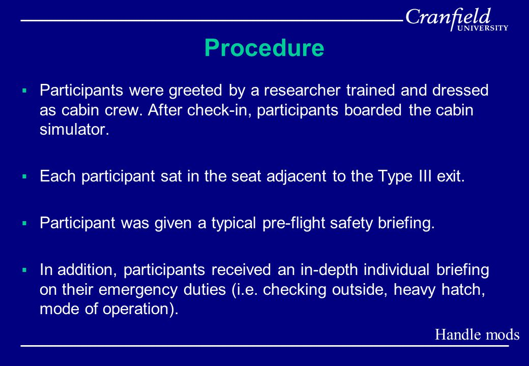 Procedure  Participants were greeted by a researcher trained and dressed as cabin crew.