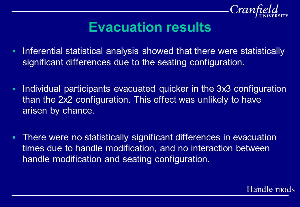 Evacuation results  Inferential statistical analysis showed that there were statistically significant differences due to the seating configuration.