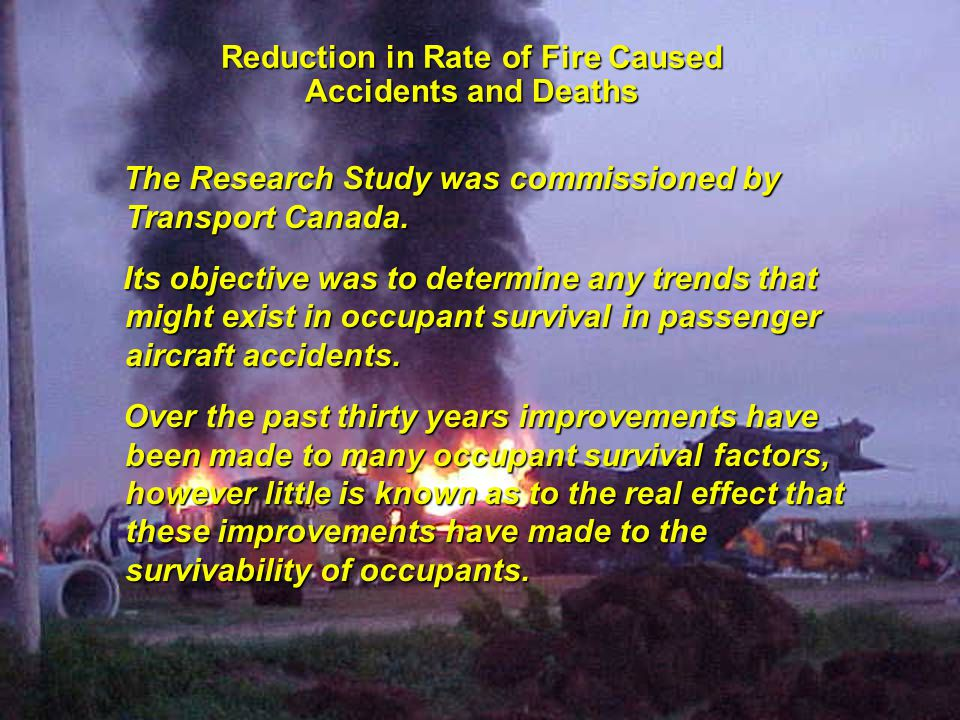 R.G.W. Cherry & Associates Limited International Aircraft Fire and Cabin Safety Research Conference Slide 2 Reduction in Rate of Fire Caused Accidents