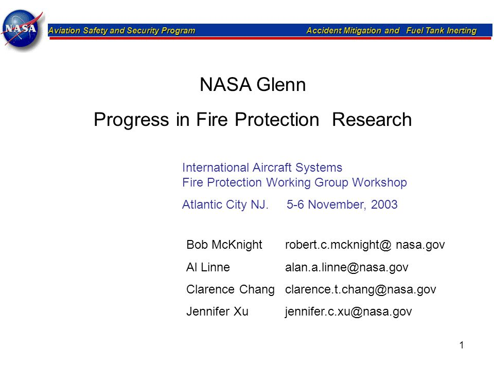 Aviation Safety and Security Program Accident Mitigation and Fuel Tank Inerting 1 NASA Glenn Progress in Fire Protection Research International Aircra
