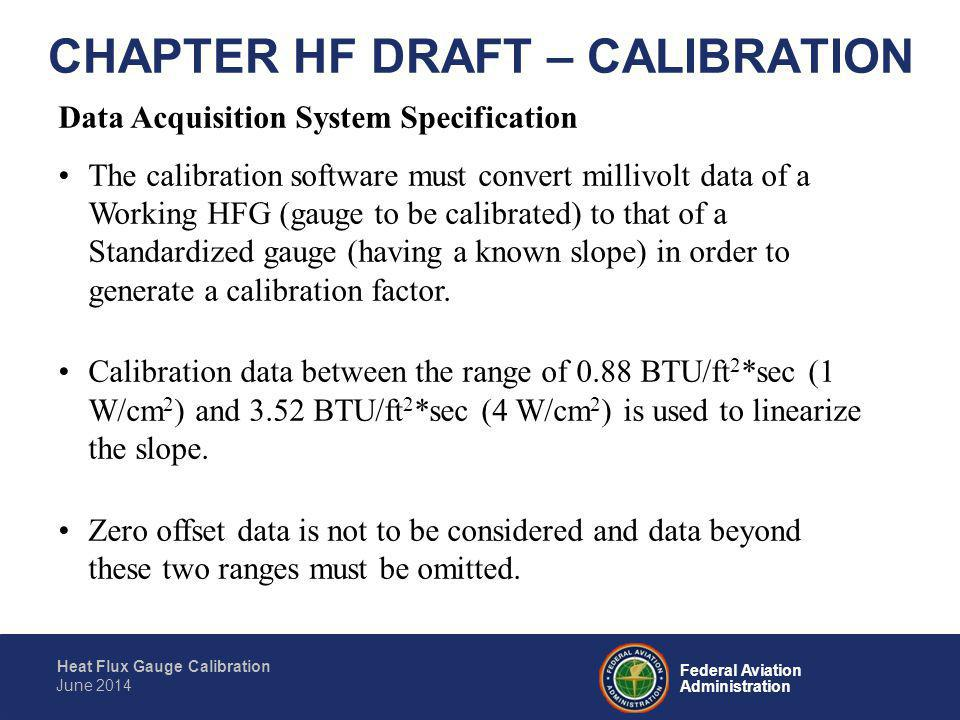Federal Aviation Administration Heat Flux Gauge Calibration June 2014 CHAPTER HF DRAFT – CALIBRATION Data Acquisition System Specification The calibra