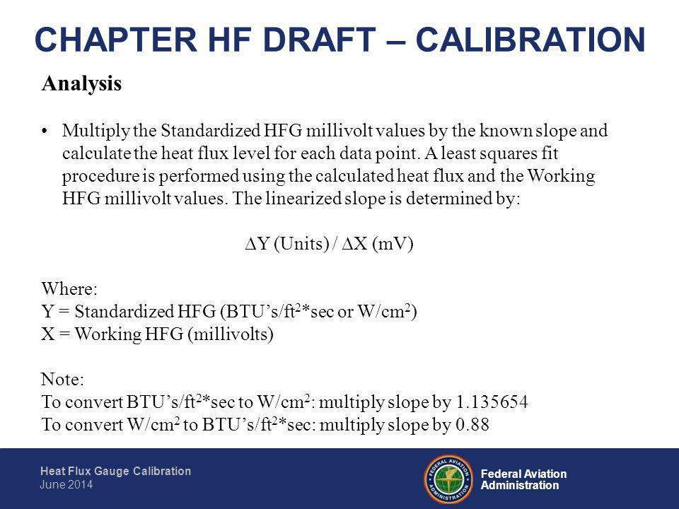 Federal Aviation Administration Heat Flux Gauge Calibration June 2014 CHAPTER HF DRAFT – CALIBRATION Calibration Reporting Parameters