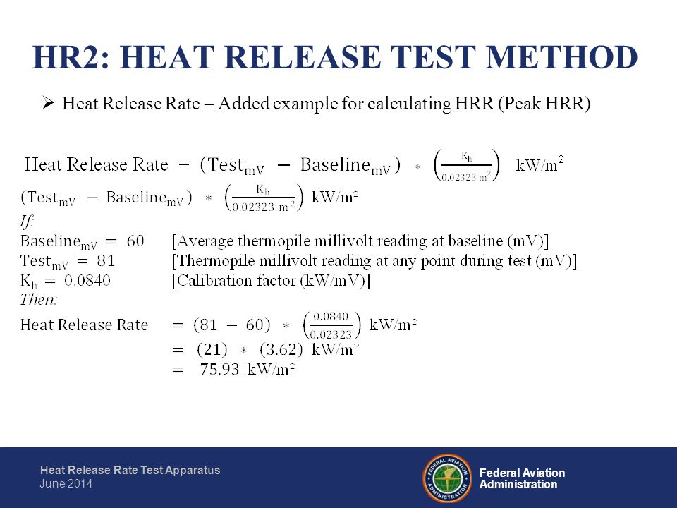 Federal Aviation Administration Heat Release Rate Test Apparatus June 2014  Total Heat Release – Added example for calculating Total HR (2-Min.