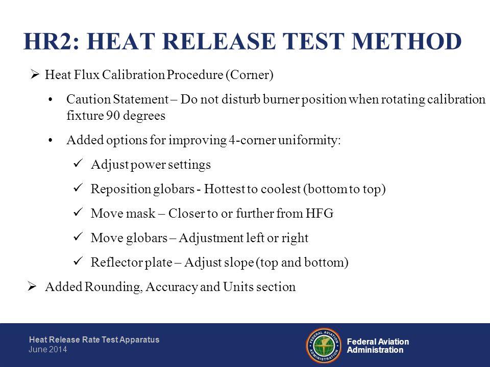 Federal Aviation Administration Heat Release Rate Test Apparatus June 2014  Heat Flux Calibration Procedure (Corner) Caution Statement – Do not distu