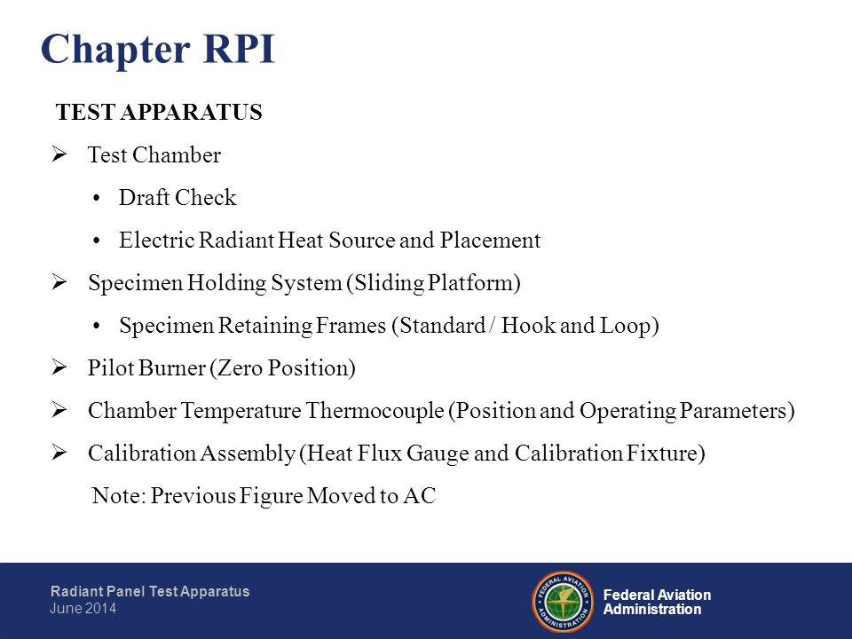 Federal Aviation Administration Radiant Panel Test Apparatus June 2014 TEST APPARATUS  Test Chamber Draft Check Electric Radiant Heat Source and Plac