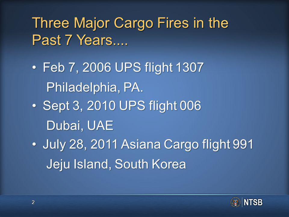 Three Major Cargo Fires in the Past 7 Years....