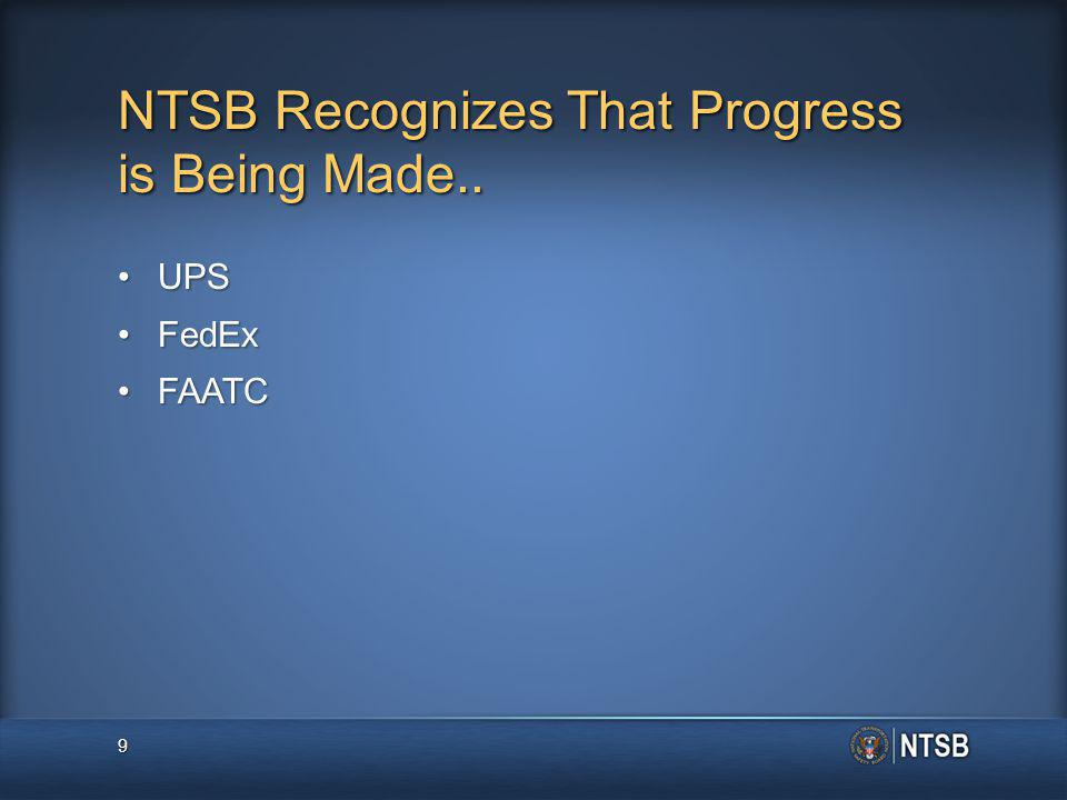NTSB Recognizes That Progress is Being Made.. UPSUPS FedExFedEx FAATCFAATC 9