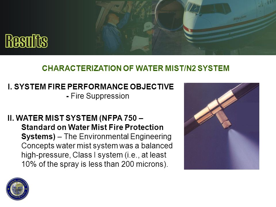 I. SYSTEM FIRE PERFORMANCE OBJECTIVE - Fire Suppression II. WATER MIST SYSTEM (NFPA 750 – Standard on Water Mist Fire Protection Systems) – The Enviro