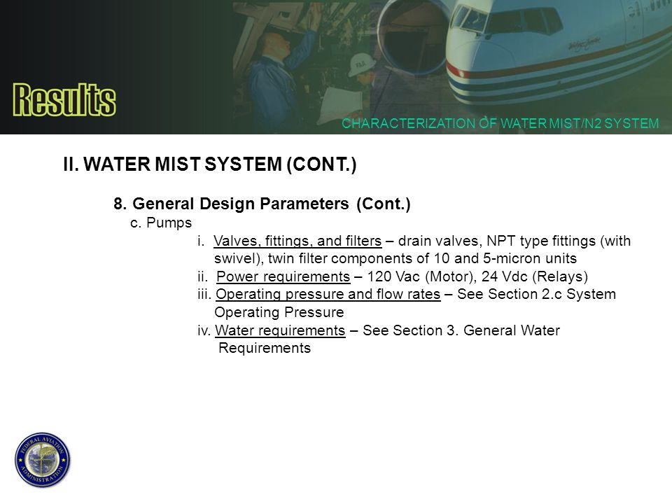 II. WATER MIST SYSTEM (CONT.) 8. General Design Parameters (Cont.) c. Pumps i. Valves, fittings, and filters – drain valves, NPT type fittings (with s