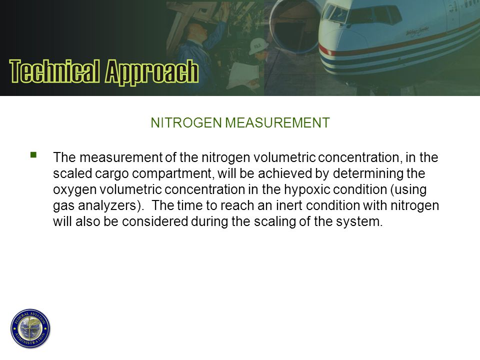 NITROGEN MEASUREMENT  The measurement of the nitrogen volumetric concentration, in the scaled cargo compartment, will be achieved by determining the