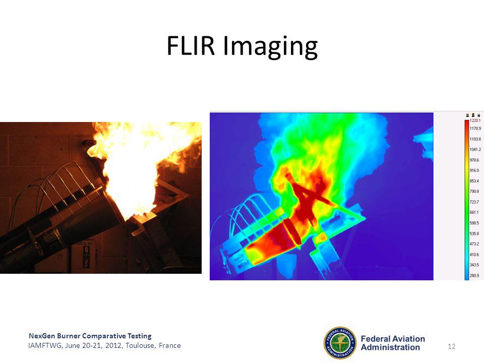 NexGen Burner Comparative Testing IAMFTWG, June 20-21, 2012, Toulouse, France FLIR Imaging 12