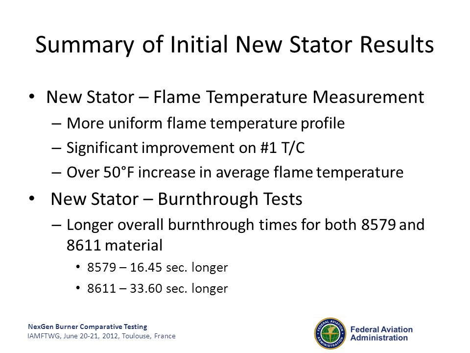 NexGen Burner Comparative Testing IAMFTWG, June 20-21, 2012, Toulouse, France Summary of Initial New Stator Results New Stator – Flame Temperature Mea