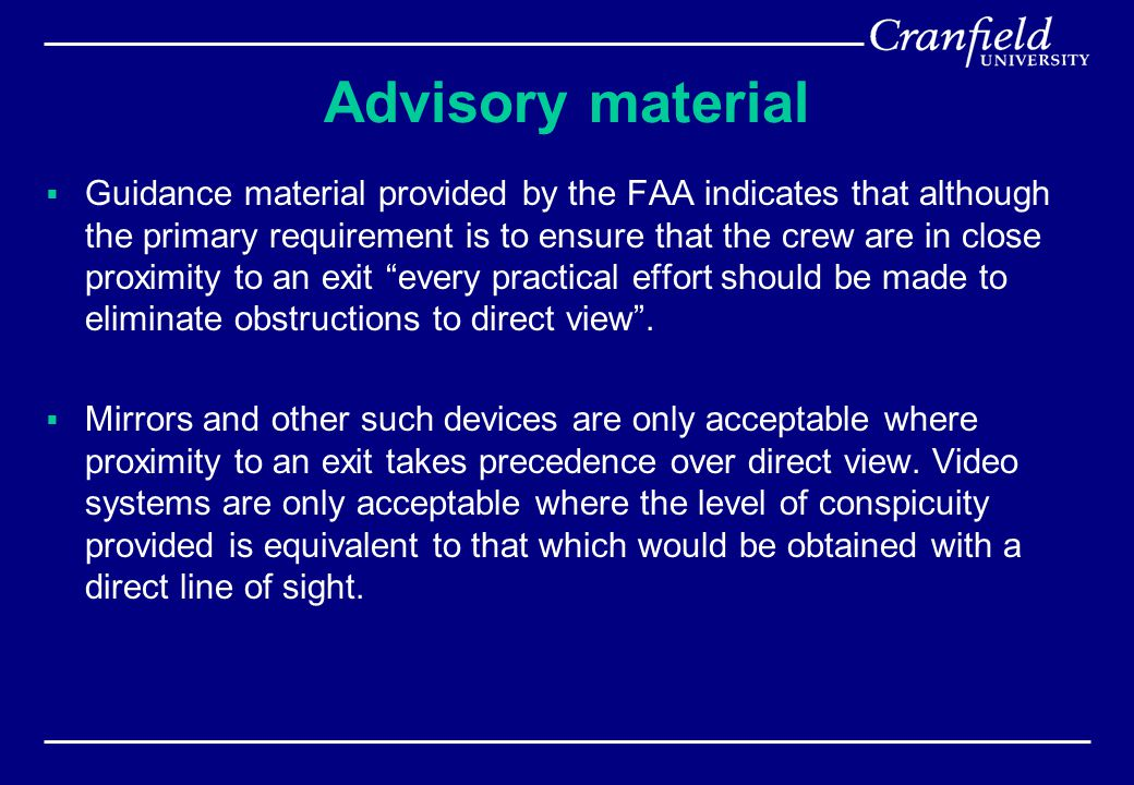 Advisory material  Guidance material provided by the FAA indicates that although the primary requirement is to ensure that the crew are in close prox