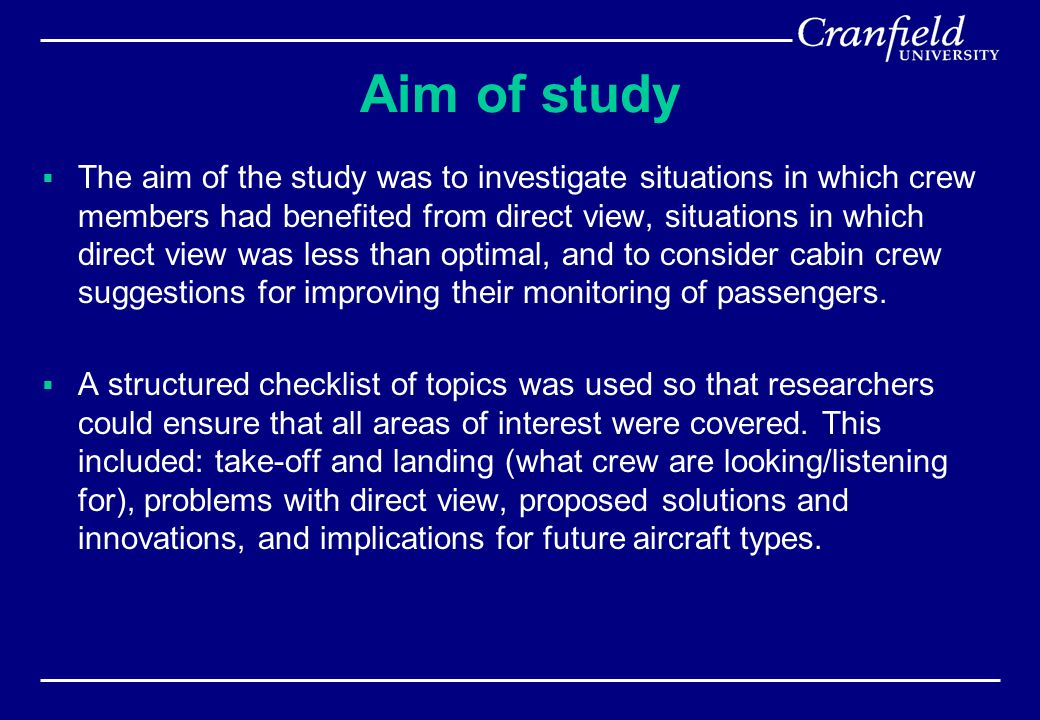 Aim of study  The aim of the study was to investigate situations in which crew members had benefited from direct view, situations in which direct vie