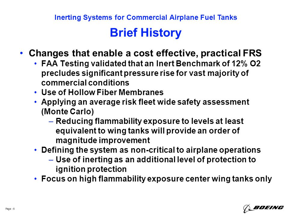 Inerting Systems for Commercial Airplane Fuel Tanks Page - 5 Brief History Changes that enable a cost effective, practical FRS FAA Testing validated t