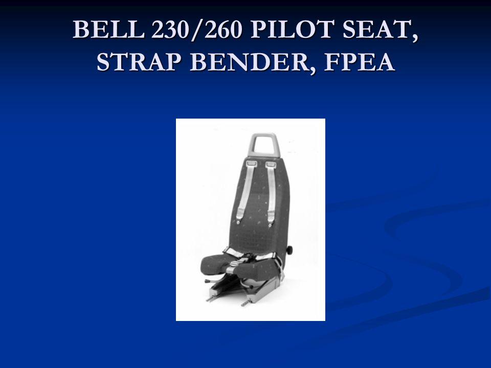 BELL 230/260 PILOT SEAT, STRAP BENDER, FPEA