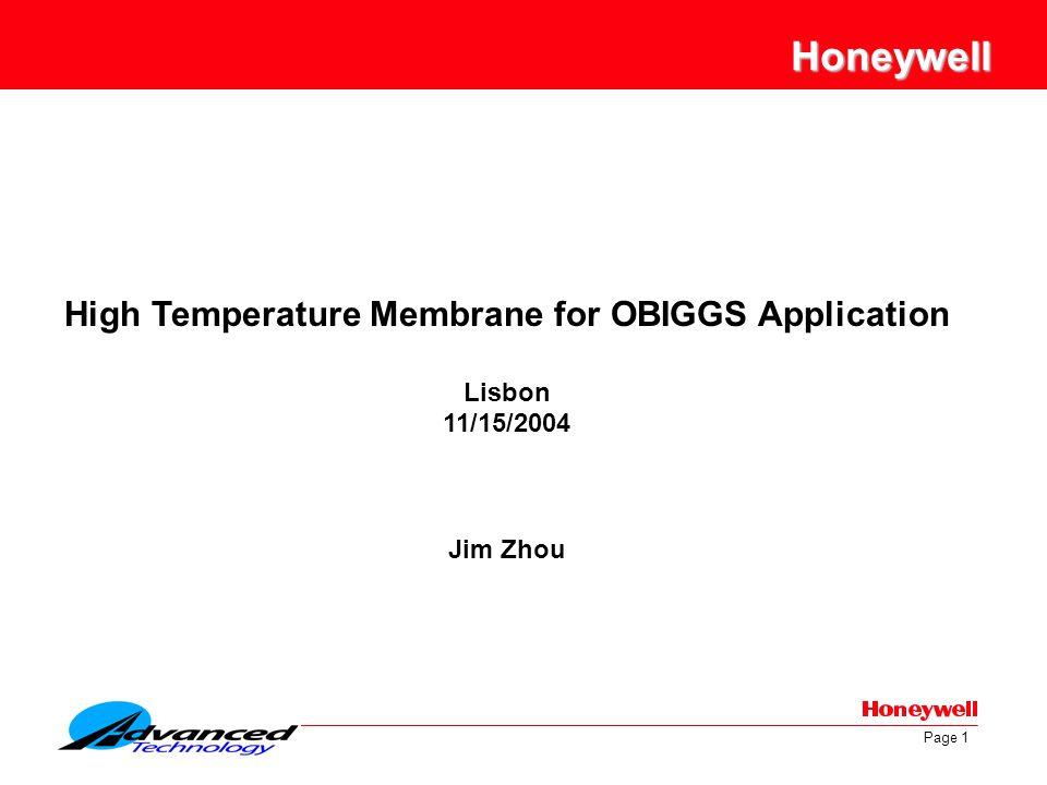 Page 1 Honeywell High Temperature Membrane for OBIGGS Application Lisbon 11/15/2004 Jim Zhou