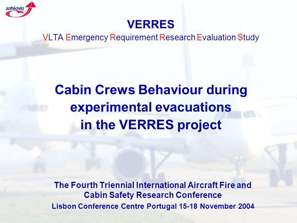 The Fourth Triennial International Aircraft Fire and Cabin Safety Research Conference Lisbon Conference Centre Portugal 15-18 November 2004 VERRES Context