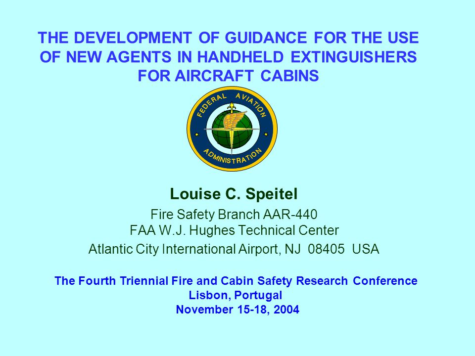 Louise C. Speitel Fire Safety Branch AAR-440 FAA W.J. Hughes Technical Center Atlantic City International Airport, NJ 08405 USA THE DEVELOPMENT OF GUI
