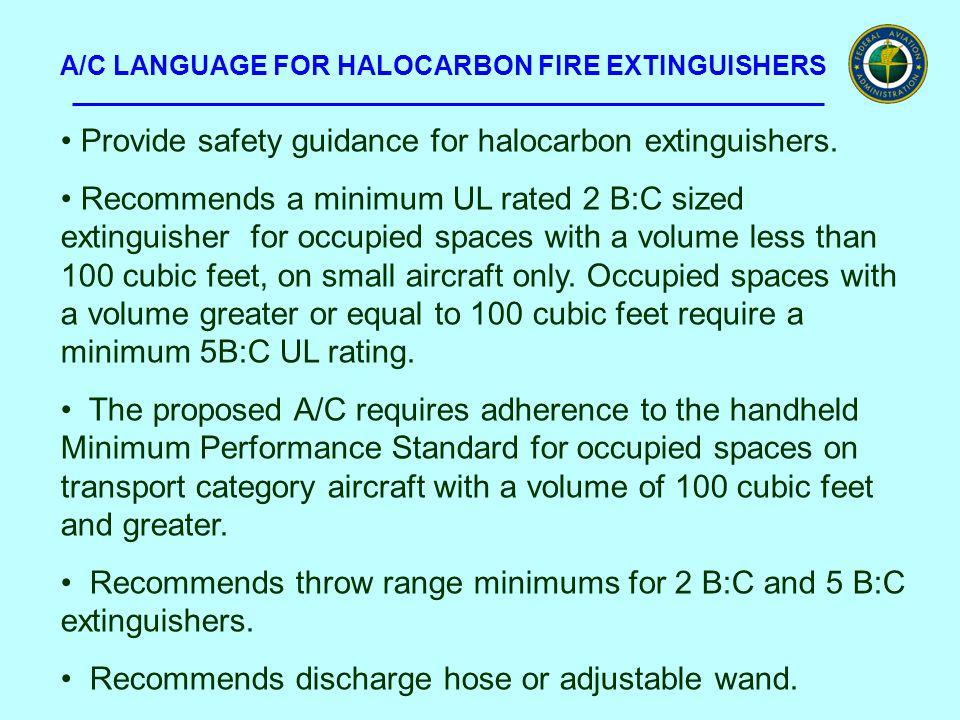 A/C LANGUAGE FOR HALOCARBON FIRE EXTINGUISHERS Provide safety guidance for halocarbon extinguishers.