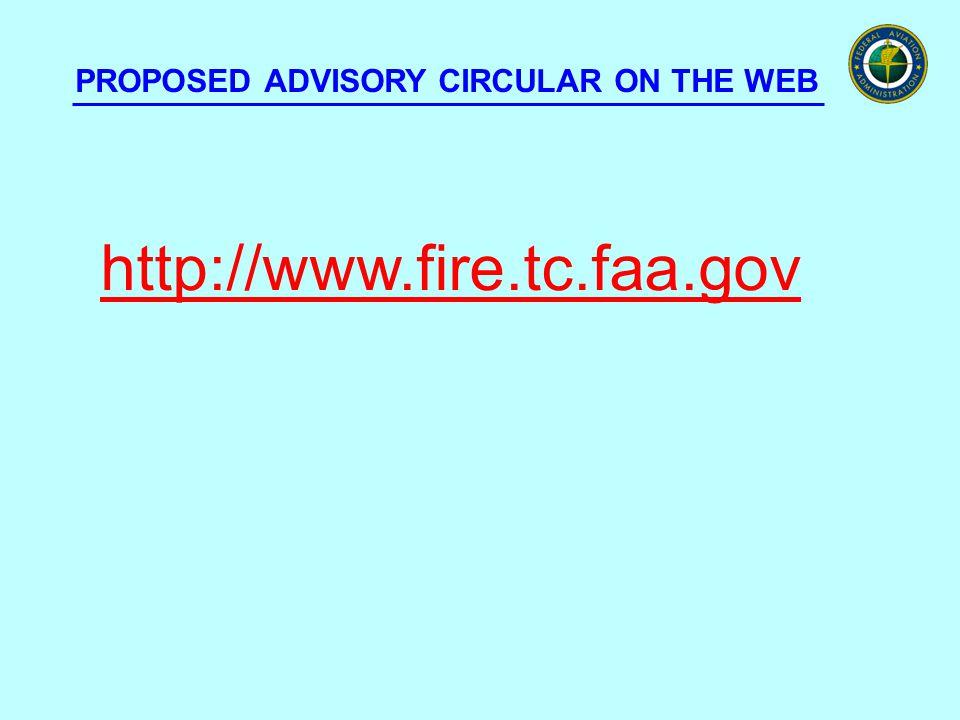 PROPOSED ADVISORY CIRCULAR ON THE WEB http://www.fire.tc.faa.gov