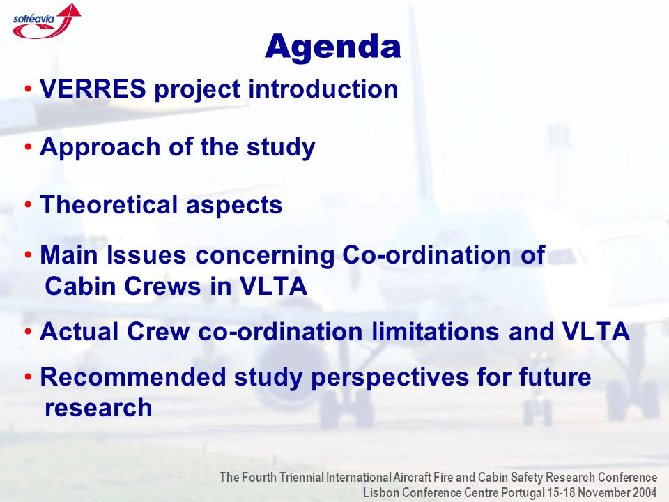 The Fourth Triennial International Aircraft Fire and Cabin Safety Research Conference Lisbon Conference Centre Portugal 15-18 November 2004 Agenda VER