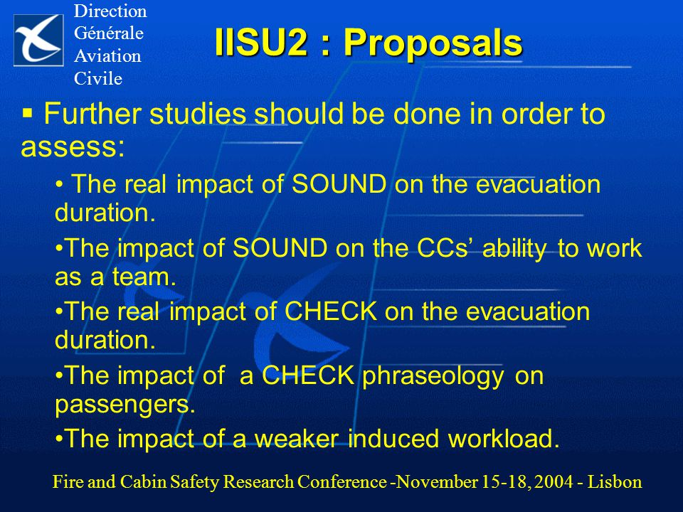 IISU2 : Proposals  Further studies should be done in order to assess: The real impact of SOUND on the evacuation duration.