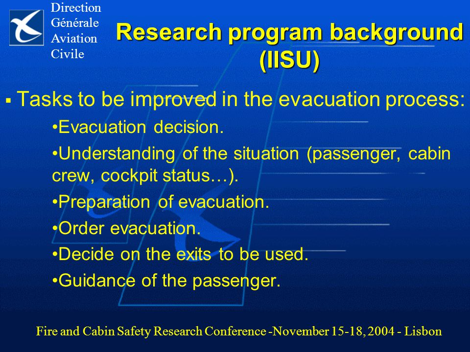 Research program background (IISU)  Tasks to be improved in the evacuation process: Evacuation decision.