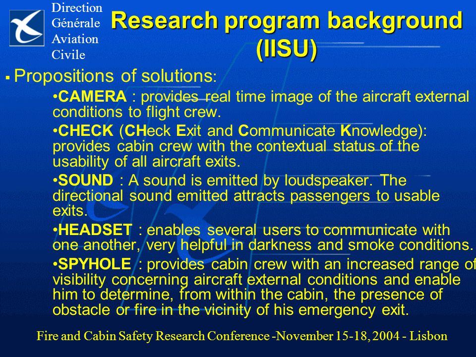 Research program background (IISU)  Propositions of solutions : CAMERA : provides real time image of the aircraft external conditions to flight crew.