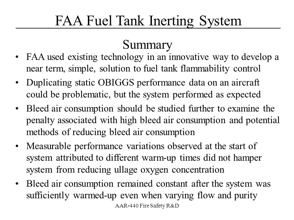 FAA Fuel Tank Inerting System____________________________________ AAR-440 Fire Safety R&D FAA used existing technology in an innovative way to develop