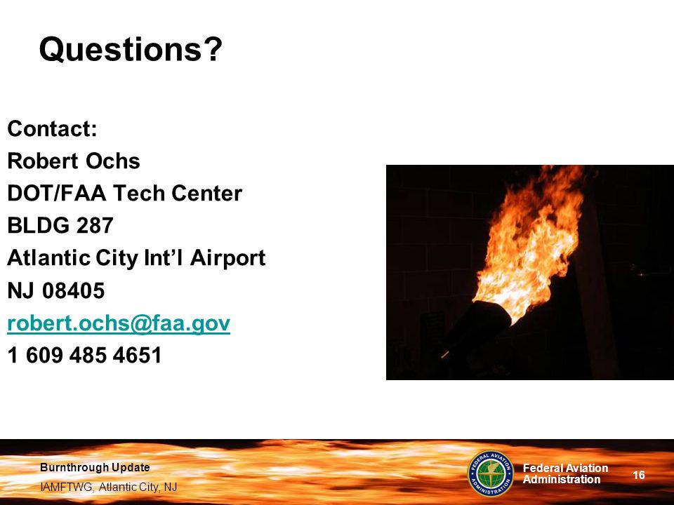 Burnthrough Update IAMFTWG, Atlantic City, NJ 16 Federal Aviation Administration Questions.