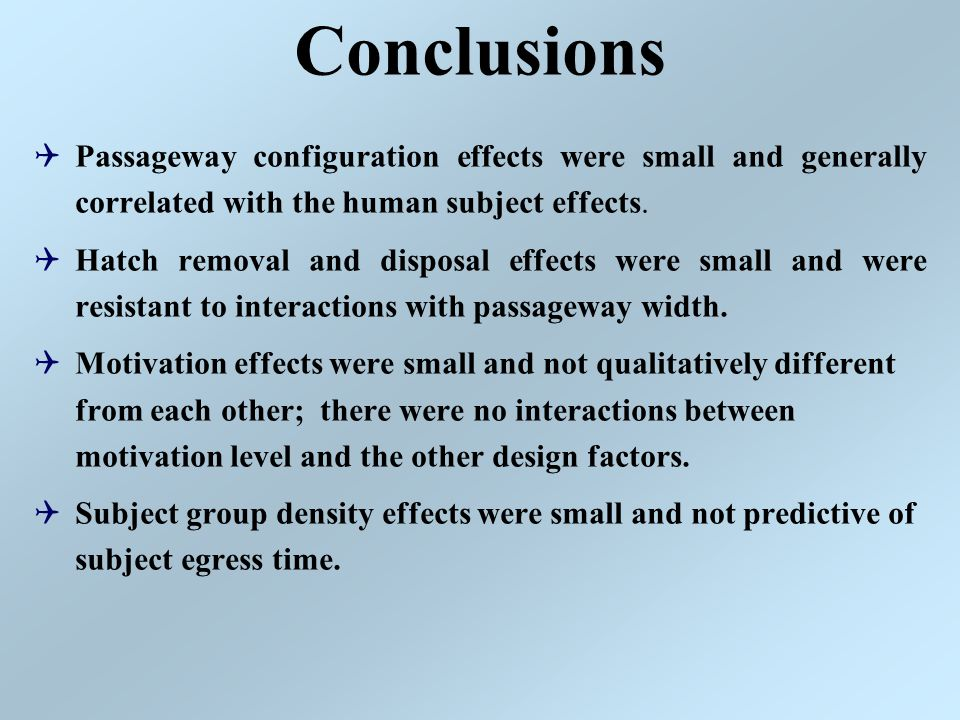 Conclusions  Passageway configuration effects were small and generally correlated with the human subject effects.