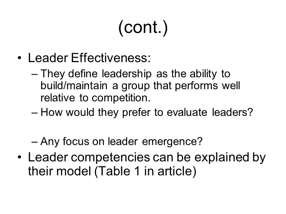 H & K's Model 4 competencies: –1) –2) –3) –4) Developmental model (in above order); hierarchy of increasing trainability Does leadership matter.