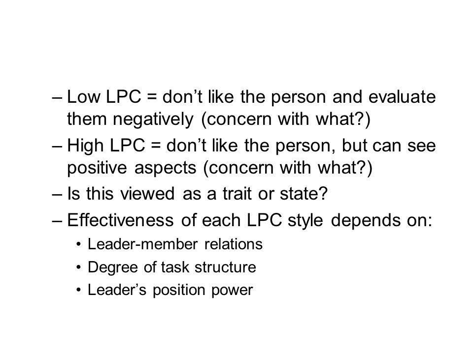 Fiedler's LPC (cont.) Low LPC most effective when? High LPC most effective when?