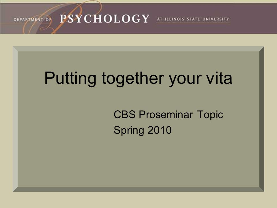 Putting together your vita CBS Proseminar Topic Spring 2010