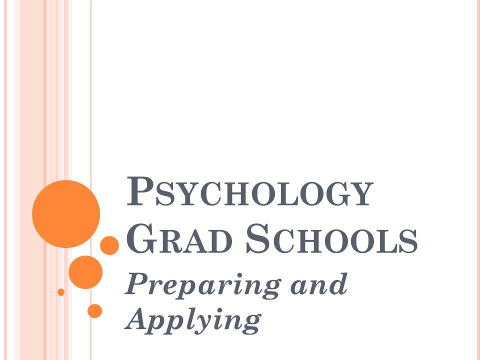 P SYCHOLOGY G RAD S CHOOLS Preparing and Applying