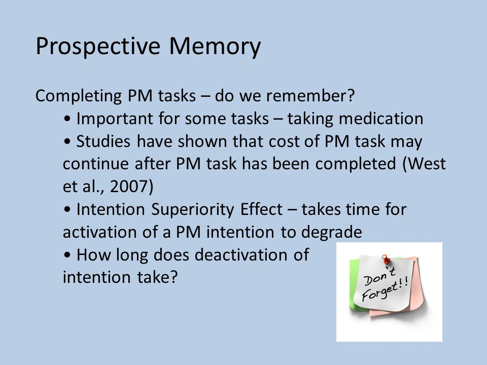 Prospective Memory Completing PM tasks – do we remember.