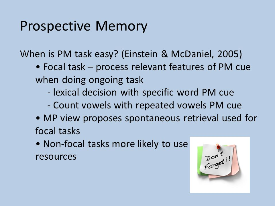 Prospective Memory When is PM task easy.