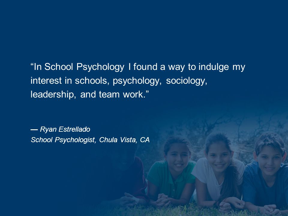 """In School Psychology I found a way to indulge my interest in schools, psychology, sociology, leadership, and team work."" — Ryan Estrellado School Psy"