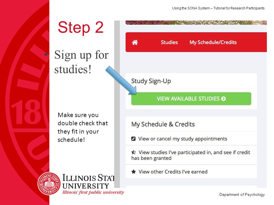 Using the SONA System – Tutorial for Research Participants Department of Psychology Step 2 Sign up for studies.