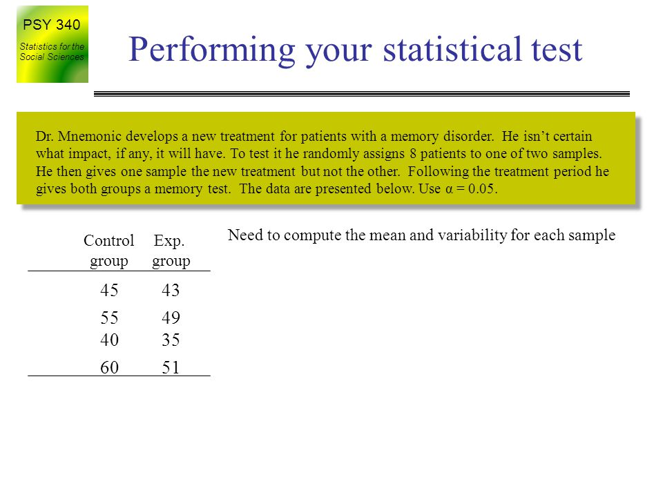PSY 340 Statistics for the Social Sciences Performing your statistical test Exp.