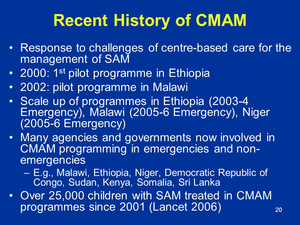 20 Response to challenges of centre-based care for the management of SAM 2000: 1 st pilot programme in Ethiopia 2002: pilot programme in Malawi Scale