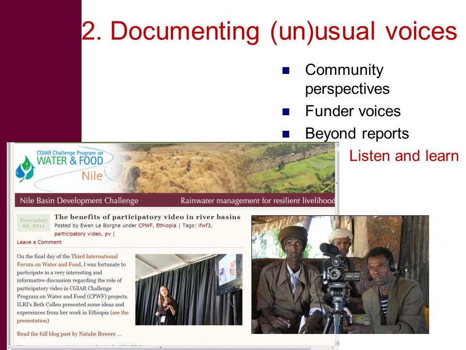 2. Documenting (un)usual voices Community perspectives Funder voices Beyond reports Listen and learn