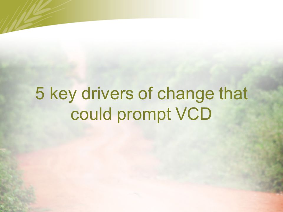 5 key drivers of change that could prompt VCD