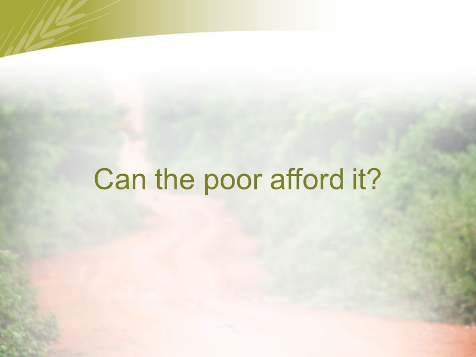 Can the poor afford it