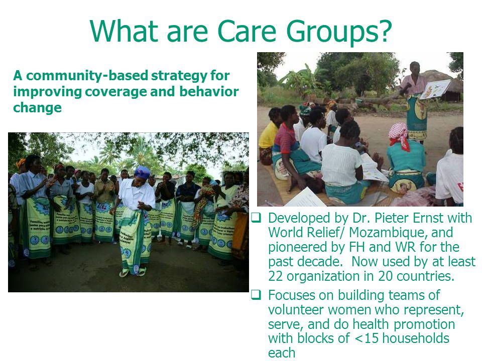 What are Care Groups.  Developed by Dr.