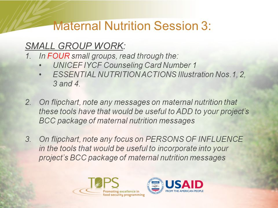Maternal Nutrition Session 3: SMALL GROUP WORK: 1.In FOUR small groups, read through the: UNICEF IYCF Counseling Card Number 1 ESSENTIAL NUTRITION ACT