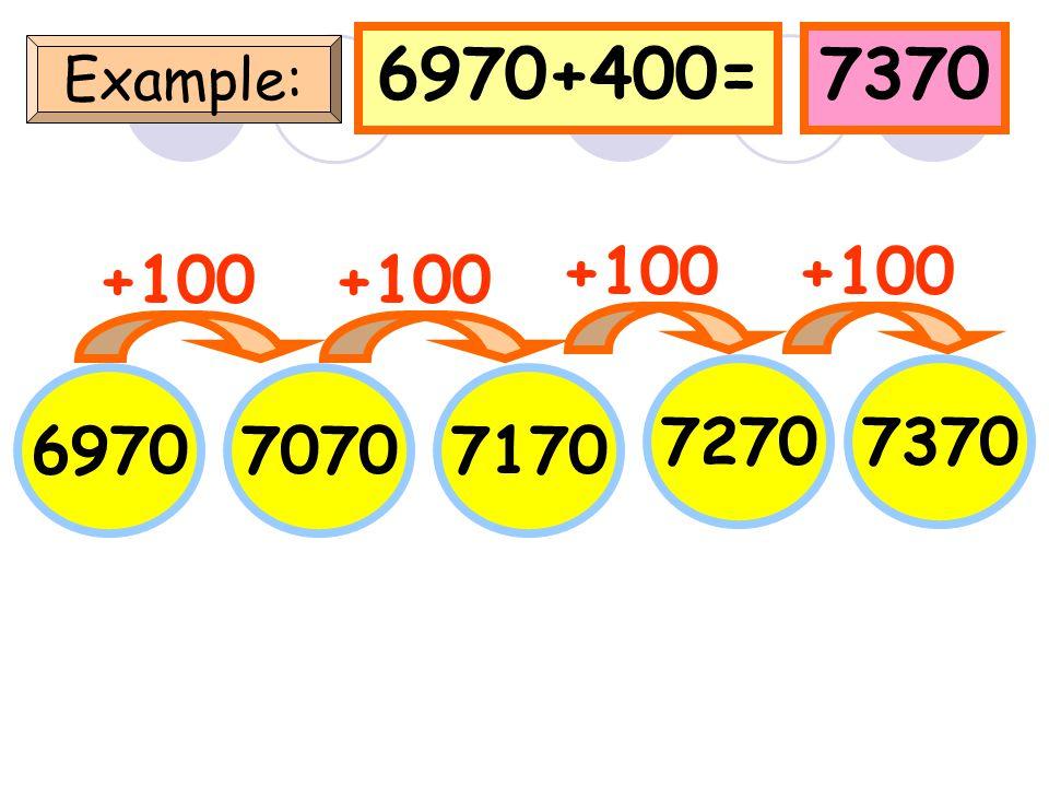 5900+400=6300 Example: 5900 +100 60006100 6200 +100 6300 +100
